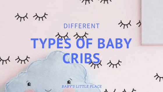 Different Types Of Baby Cribs