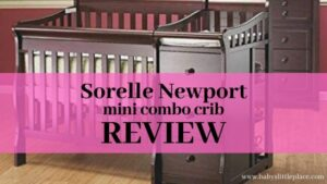 Sorelle Newport mini convertible crib with changer Review