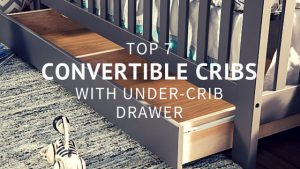 Best Cribs with Storage - Convertible Cribs with Drawers Underneath