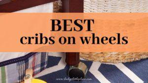 Best crib on wheels