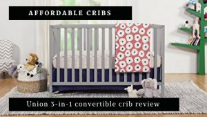 Best deals for baby cribs & Union 3-in-1 convertible crib review
