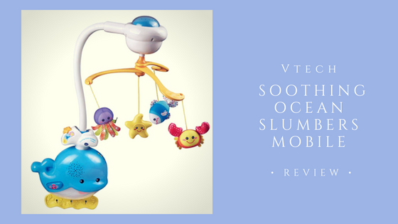 Vtech Soothing Ocean Slumbers Mobile Review