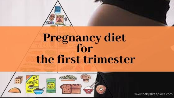 Pregnancy diet for the first trimester