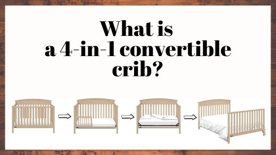 What is a 4 in 1 convertible crib?
