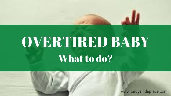 Overtired baby won't sleep easily – What to do?