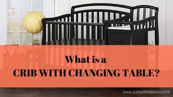 What is a baby crib with a changing table?