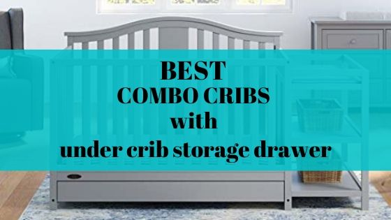 BEST combo cribs with under crib storage drawer