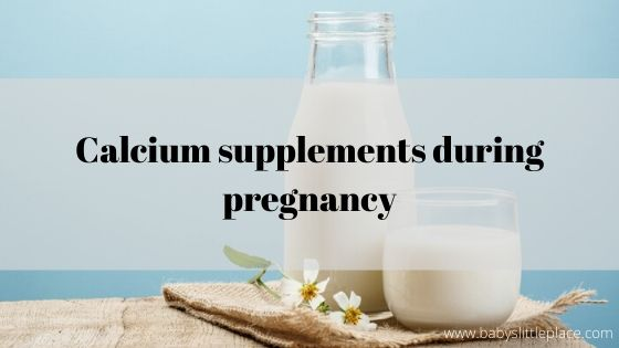 Calcium supplements during pregnancy