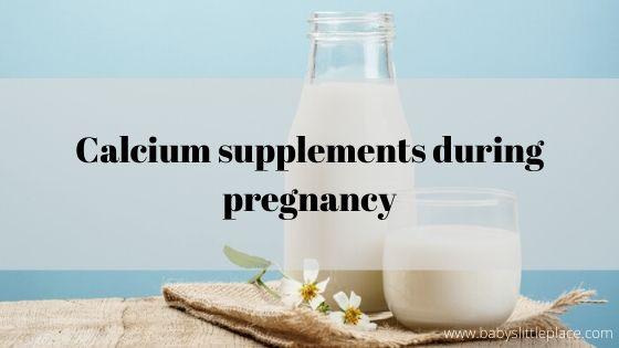 Calcium supplements during pregnancy