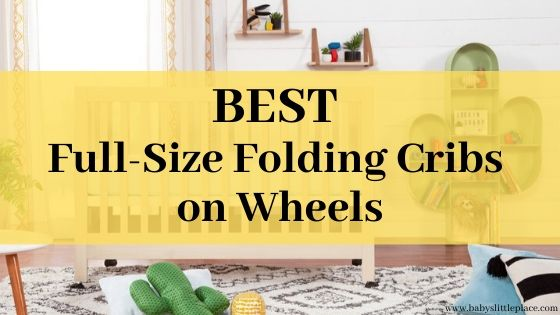 Best Full-Size Folding Cribs