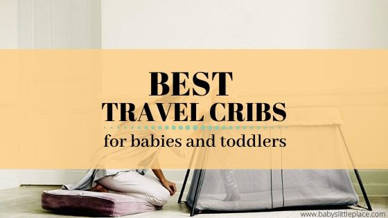 The Best travel cribs for babies and toddlers