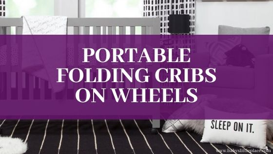 Portable folding crib on wheels