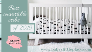 The Best convertible cribs - top rated convertible baby cribs