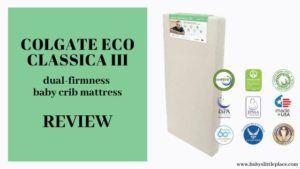 Colgate Eco Classica III dual-firmness crib mattress Review
