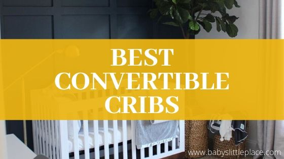 The best convertible cribs of 2020