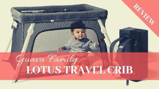 Guava Family Lotus travel crib Review
