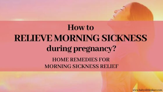 How to relieve morning sickness during pregnancy?