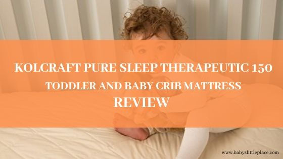 Kolcraft Pure Sleep Therapeutic 150 Toddler and Baby Crib Mattress Review