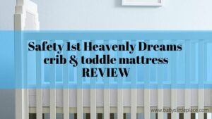 Safety 1st Heavenly Dreams Crib and Toddler Bed Mattress Review