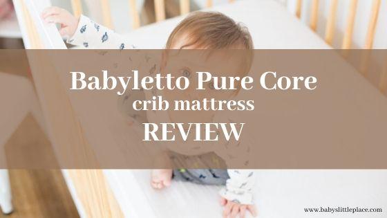 Babyletto Pure Core crib mattress reviews