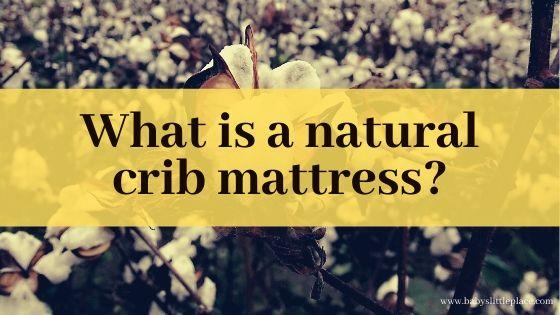 What is a natural crib mattress?
