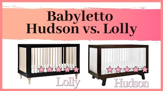 Babyletto Hudson vs. Lolly 3-in-1 convertible crib