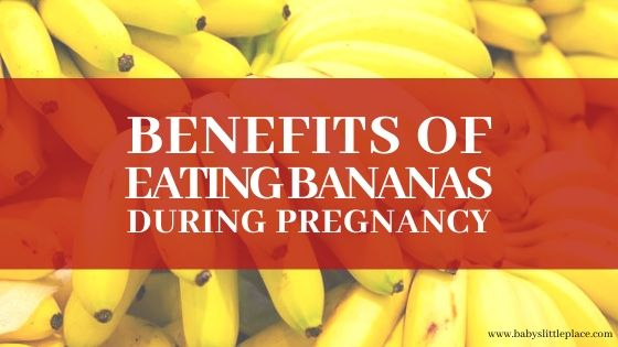 Benefits of eating bananas during pregnancy