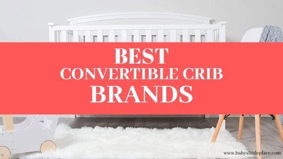 Best convertible crib brands