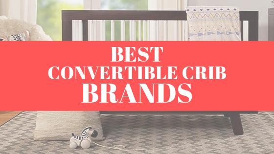 Best convertible crib brands