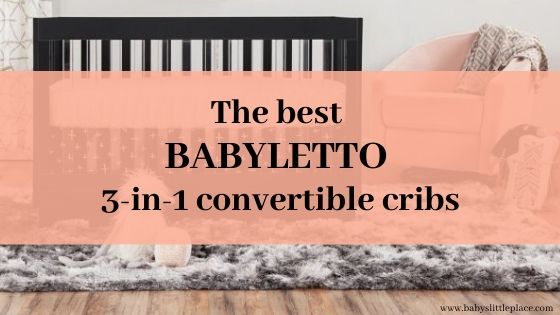 Which of these 3-in-1 convertible cribs is the best Babyletto crib?