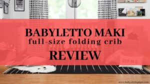 Babyletto Maki full-size folding crib Review