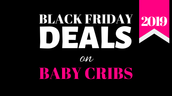 Black Friday deals on baby cribs