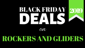 Black Friday nursery rockers and gliders sales in 2019