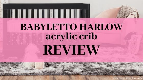 Babyletto Harlow acrylic crib Review [The best Acrylic crib]