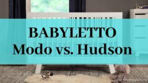 Babyletto Modo vs. Hudson convertible crib