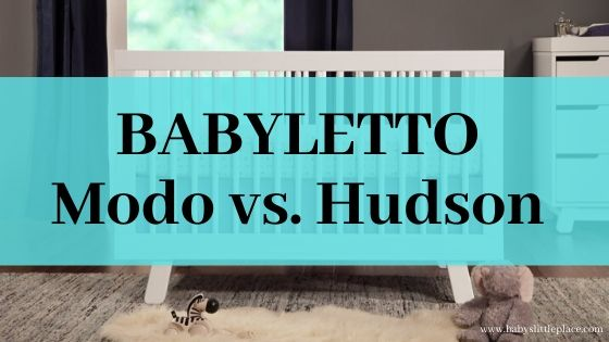 Babyletto Modo vs. Hudson convertible crib