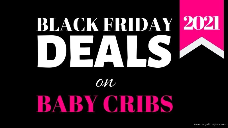 The Best Black Friday deals on baby cribs in 2021