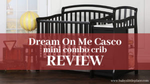 Dream On Me Casco mini convertible crib with changer Review