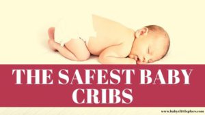 The safest baby cribs