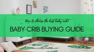 How to choose a crib? A new Baby Crib Buying Guide!