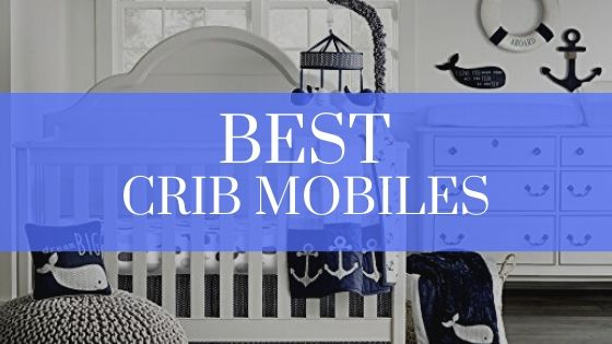 Best baby crib mobiles of 2020