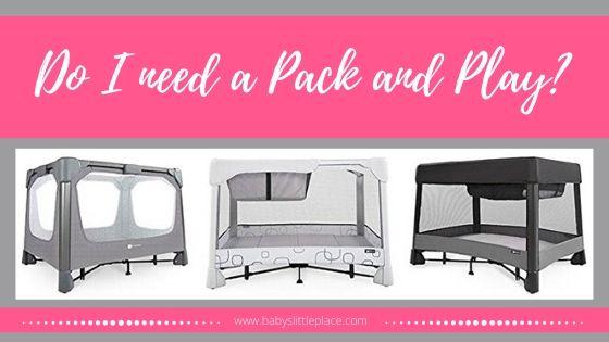 Do I NEED a Pack 'N Play?
