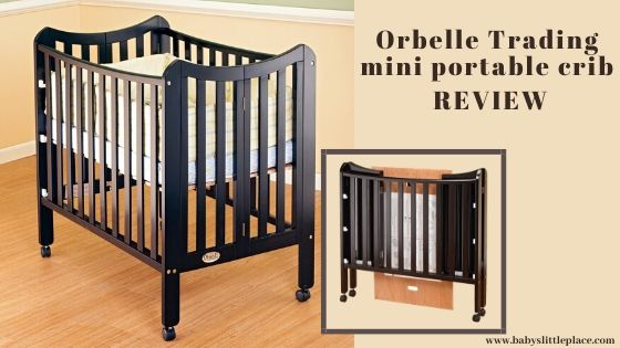 Orbelle Trading Folding Mini Portable Crib Review