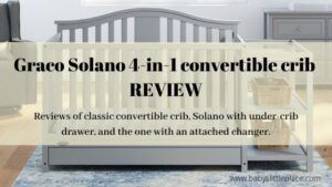 Graco Solano 4-in-1 convertible crib (with drawer and changer) Review