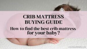 Crib Mattress Buying Guide | How to pick the best crib mattress for your baby?