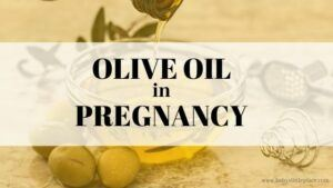 Use Olive Oil for Pregnancy-Related Problems