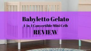 Babyletto Gelato 4-in-1 Convertible Mini Crib Review