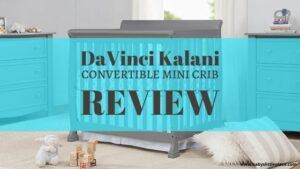 DaVinci Kalani Convertible Mini Crib Review