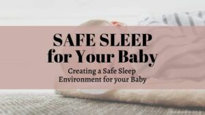 Safe Sleep for Babies | Guidelines, and Tips for Safe Sleeping