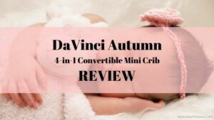 DaVinci Autumn 4-in-1 Mini Convertible Crib Review